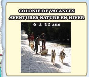 Colonies de vacances aventures nature en hiver 6 a 12 ans